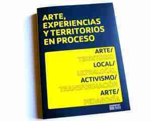 ARTE, EXPERIENCIAS TERRITORIOS EN PROCESO